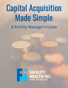 Capital Acquisition Made Simple for Facility Managers