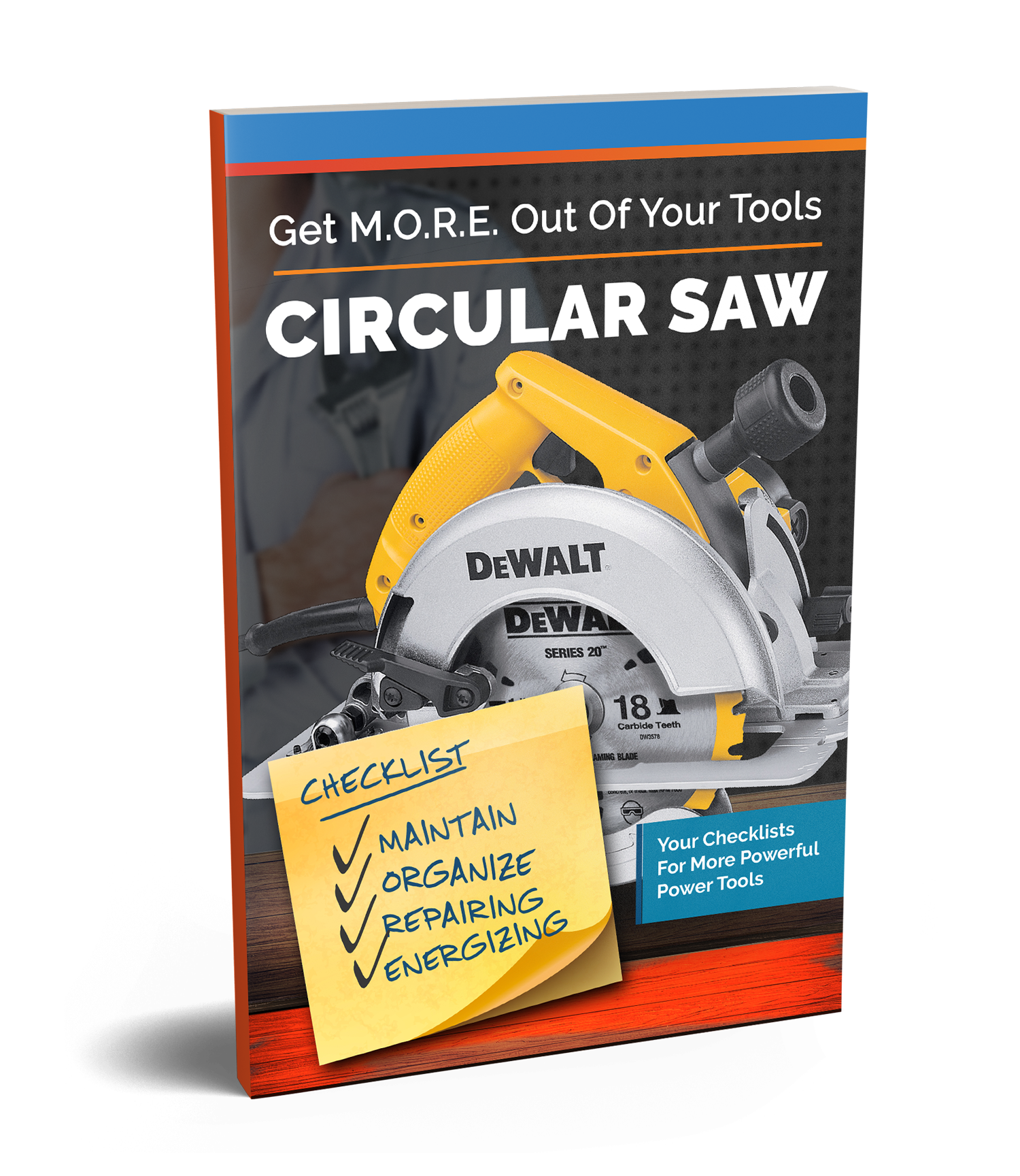Checklists to get M.O.R.E out of your circular saws