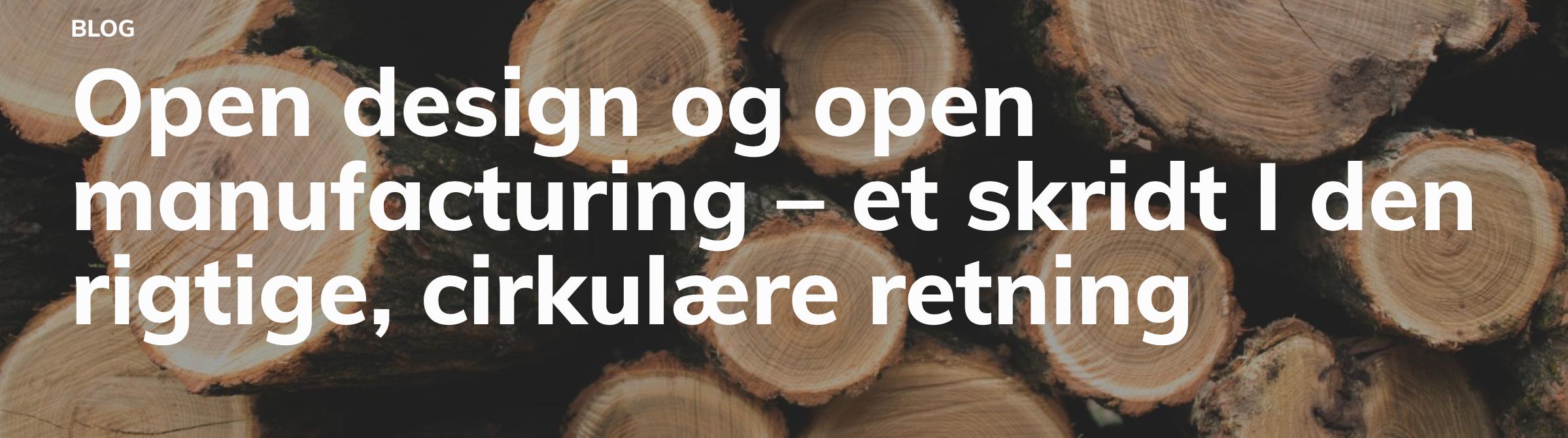 Open design and manufacturing et skridt I den rigtige cirkulære retning innovationlab